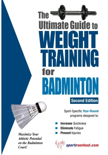 9781932549003: The Ultimate Guide to Weight Training for Badminton (The Ultimate Guide to Weight Training for Sports, 2)