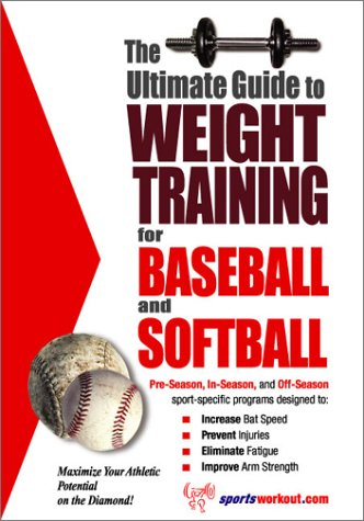 9781932549010: The Ultimate Guide to Weight Training for Baseball and Softball (The Ultimate Guide to Weight Training for Sports, 3) (The Ultimate Guide to Weight Training ... Guide to Weight Training for Sports, 3)