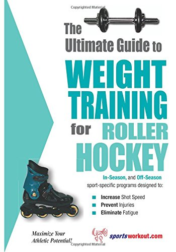 9781932549188: The Ultimate Guide to Weight Training for Roller Hockey (The Ultimate Guide to Weight Training for Sports, 19)