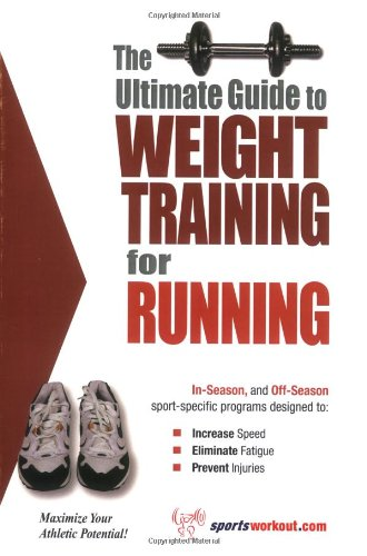 9781932549201: The Ultimate Guide to Weight Training for Running