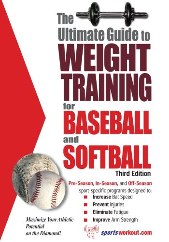 The Ultimate Ultimate Guide to Weight Training for Baseball & Softball: Rob Price