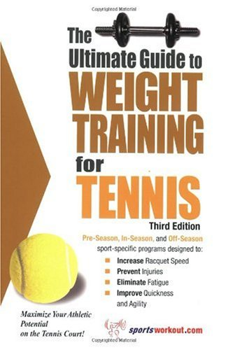 9781932549348: The Ultimate Guide to Weight Training for Tennis (Ultimate Guide to Weight Training for Sports) (Ultimate Guide to Weight Training for Tennis) (Ultimate Guide to Weight Training for Tennis)