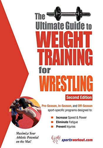 9781932549409: The Ultimate Guide to Weight Training for Wrestling