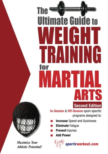 Ultimate Guide to Weight Training for Martial Arts: Price, Robert G