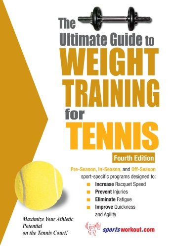 9781932549577: The Ultimate Guide to Weight Training for Tennis (Ultimate Guide to Weight Training: Tennis)