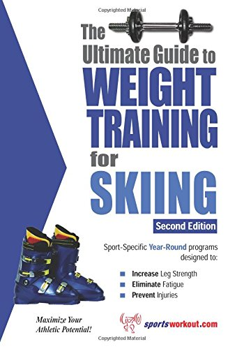 9781932549591: The Ultimate Guide to Weight Training for Skiing
