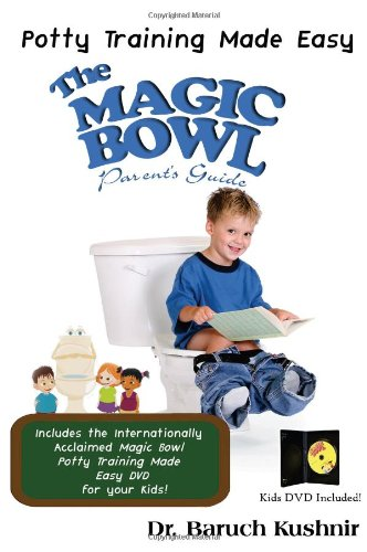 9781932549645: The Magic Bowl Parent's Guide: Potty Training Made Easy