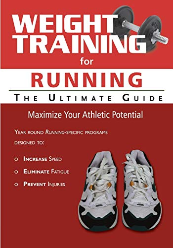 9781932549768: Weight Training for Running: The Ultimate Guide