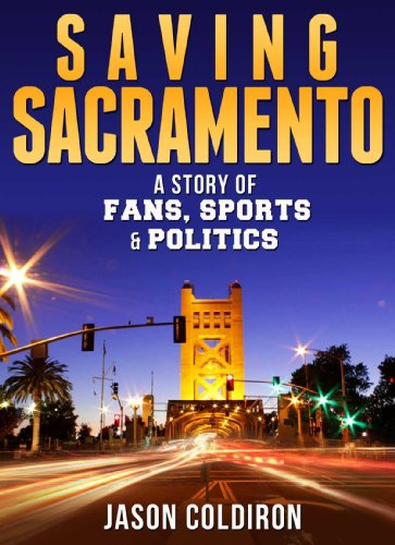 9781932549836: Saving Sacramento: A Story of Fans, Sports & Politics