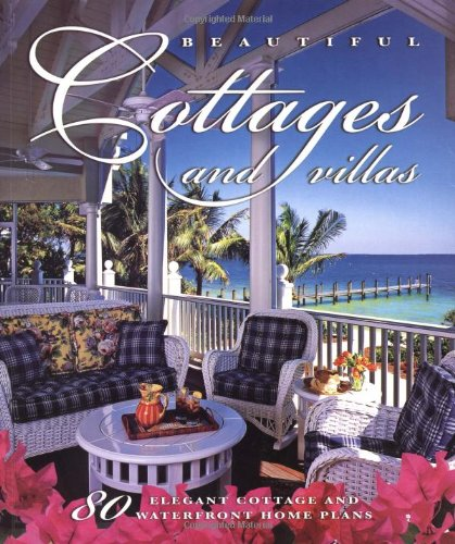 9781932553031: Beautiful Cottages and Villas: Introducing 80 Sater Coastal-Style Home Plans