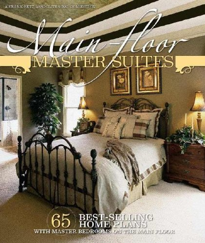 Main-Floor Master Suites: 65 Best-Selling Home Plans with Master Bedrooms on the Main Floor: Frank ...