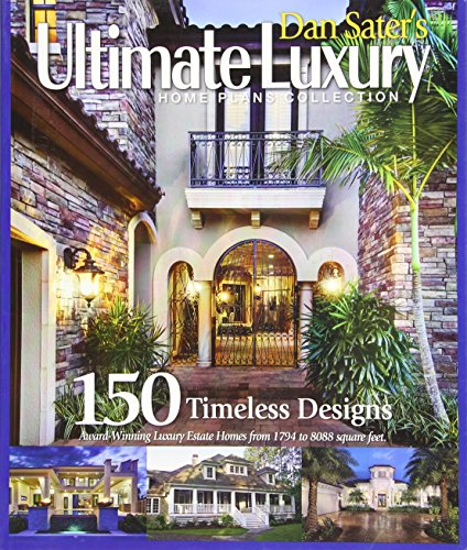 9781932553376: Dan Sater's Ultimate Luxury Home Plan Collection-120 Exquisite Designs of View Oriented Estate Homes