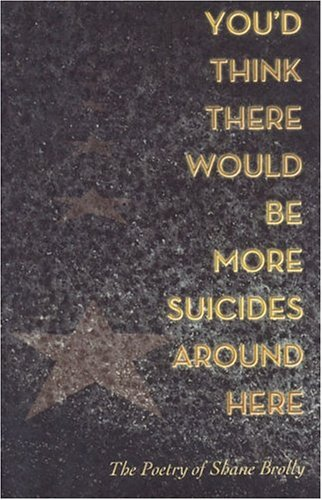 9781932557015: You'd Think There Would Be More Suicides Around Here