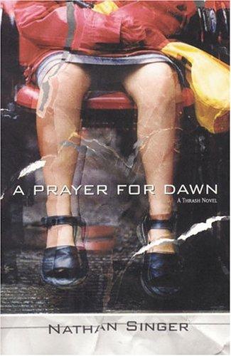 9781932557046: A Prayer for Dawn