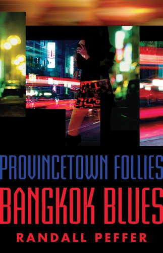 Provincetown Follies: Bangkok Blues **SIGNED**: Peffer, Randall.