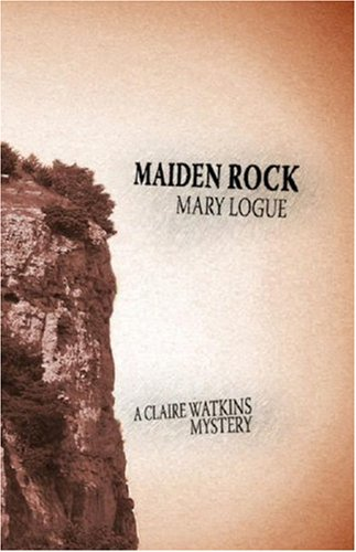 9781932557596: Maiden Rock (A Claire Watkins Mystery)