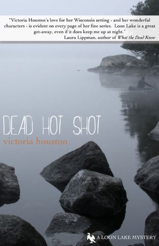 9781932557756: Dead Hot Shot (Loon Lake Fishing Mysteries)