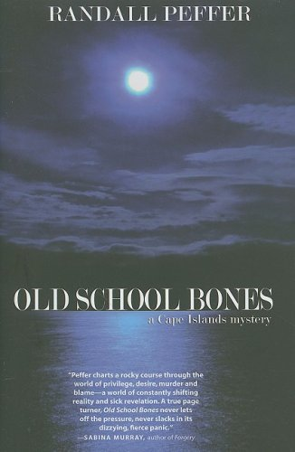 OLD SCHOOL BONES: Second in the Cape Islands Mysteries