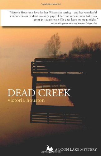 Dead Creek: A Loon Lake Mystery: Huston, Victoria