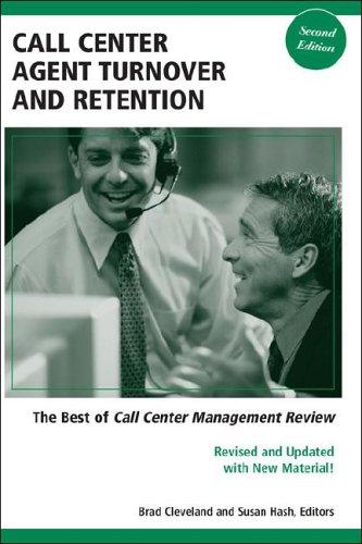 9781932558043: Call Center Agent Turnover and Retention: The Best of Call Center Management Review, Second Edition
