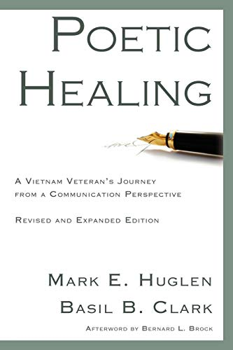 9781932559538: Poetic Healing: A Vietnam Veteran's Journey from a Communication Perspective, Revised and Expanded Edition