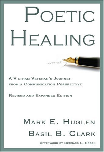 9781932559545: rev&expand: Poetic Healing: A Vietnam Veteran's Journey from a Communication Perspective, Revised and Expanded Edition