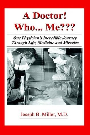 9781932560985: A Doctor Who ...Me??? One Physician's Incredible Journey Through Life, Medicine and Miracles