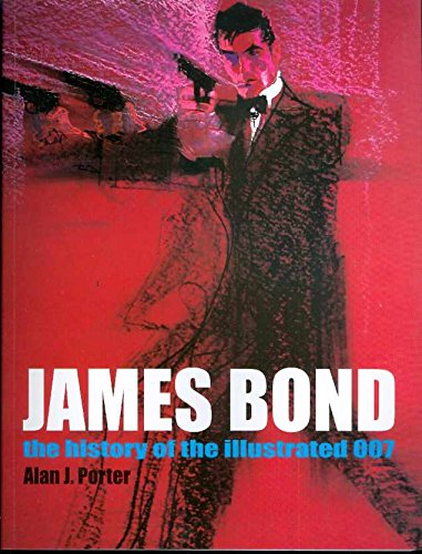 9781932563184: James Bond: The History Of The Illustrated 007