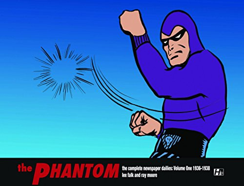 The Phantom: The Complete Newspaper Dailies Volume 1: 1936-1937: Lee Falk, Ron Goulart, Ray Moore