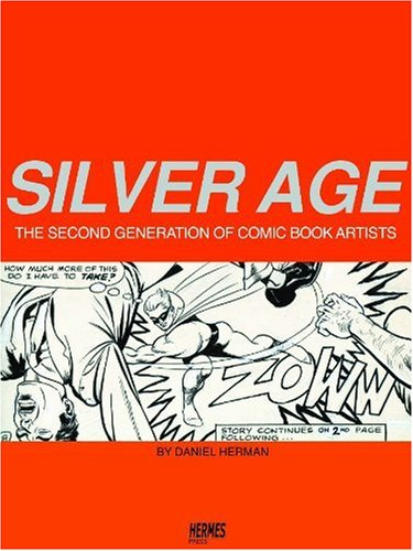 9781932563658: Silver Age: The Second Generation of Comic Artists Limited Edition