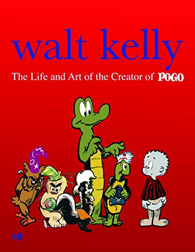 9781932563894: Walt Kelly: The Life and Art of the Creator of Pogo HC