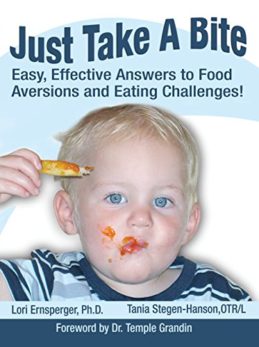9781932565126: Just Take A Bite: Easy, Effective Answers to Food Aversions and Eating Challenges