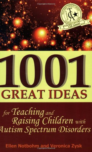 9781932565195: 1001 Great Ideas for Teaching and Raising Children with Autism Spectrum Disorders