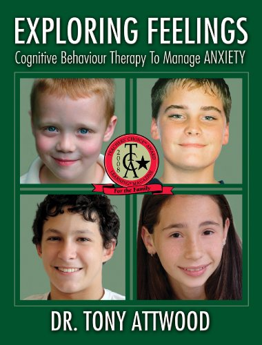 Exploring Feelings: Anxiety: Cognitive Behaviour Therapy to Manage Anxiety (9781932565225) by Tony Attwood
