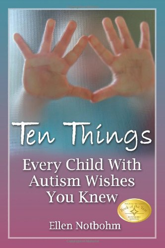 9781932565300: Ten Things Every Child with Autism Wishes You Knew