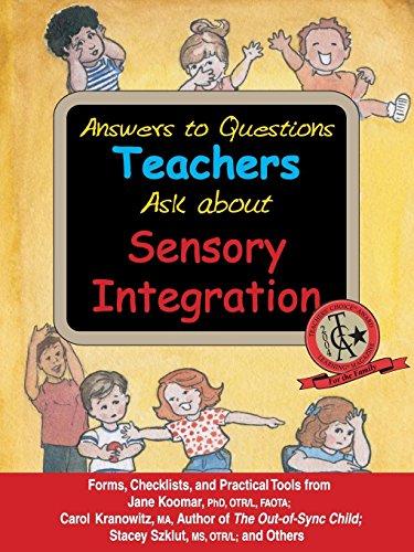 Answers to Questions Teachers Ask about Sensory: Jane Koomar, Carol