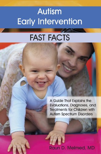 9781932565591: Autism Early Intervention: Fast Facts: A Guide That Explains the Evaluations, Diagnoses, and Treatments for Children with Autism Spectrum Disorders