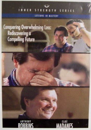 9781932578102: Conquering Overwhelming Loss: Rediscovering a Compelling Future (Lessons in Mastery) (Inner Strength Series, 3)