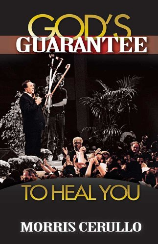 God's Guarantee to Heal You: Cerullo, Dr. Morris