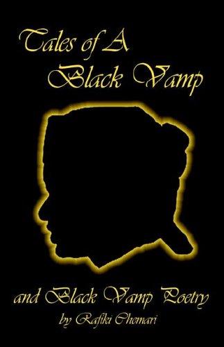 Tales of a Black Vamp and Black Vamp Poetry: Chemari, Rafiki