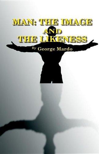 Man: The Image and the Likeness: George Mardo