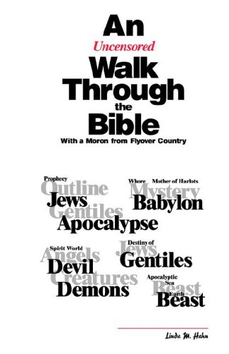 9781932581867: An Uncensored Walk Through the Bible With a Moron from Flyover Country