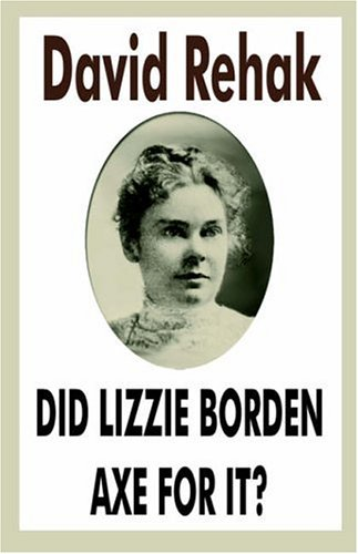 9781932586336: Did Lizzie Borden Axe For It?