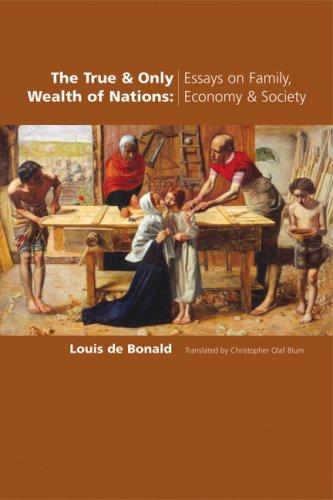 True & Only Wealth of Nations: Essays: Louis de Bonald