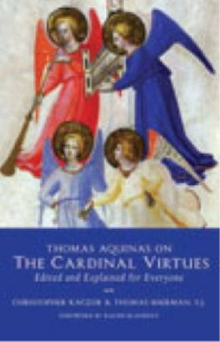 9781932589511: Thomas Aquinas on the Cardinal Virtues: Edited and Explained for Everyone