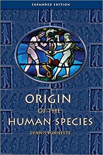 Origin of the Human Species: Third Edition: Bonnette