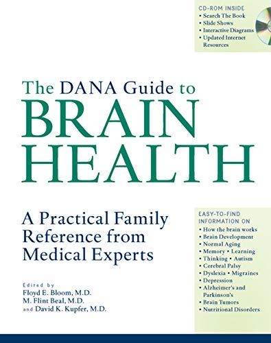 The Dana Guide to Brain Health: A: Editor-Floyd E. Bloom