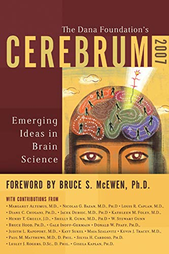 Cerebrum 2007: Emerging Ideas in Brain Science: Dana Press