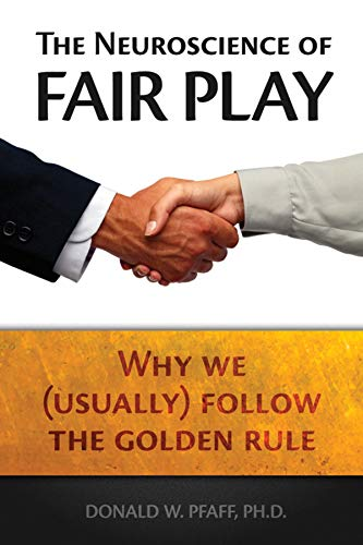 9781932594270: The Neuroscience of Fair Play: Why We (usually) Follow the Golden Rule