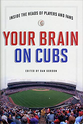 9781932594287: Your Brain on Cubs: Inside the Heads of Players and Fans